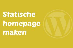 Statische homepage maken in WordPress