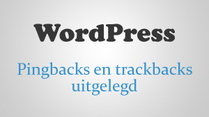 WordPress pingbacks en trackbacks