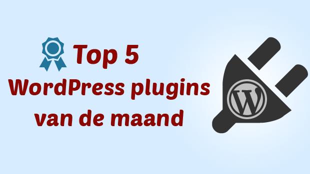 Top 5 WordPress plugins van de maand