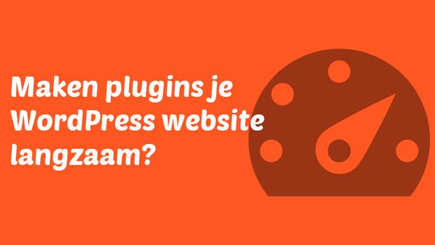 Maken plugins je WordPress website langzaam?