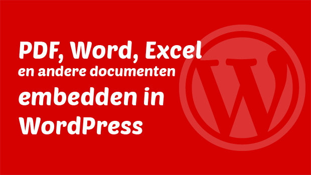 PDF, Word, Excel en andere documenten embedden in WordPress