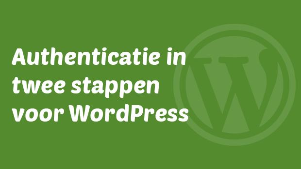 Authentictie in twee stappen voor WordPress