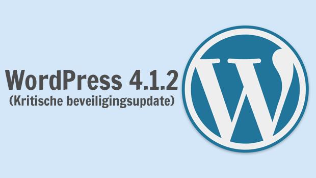 WordPress 4.1.2, een kritische beveiligingsupdate