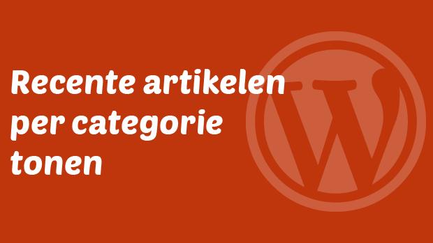Recente artikelen per categorie tonen in WordPress