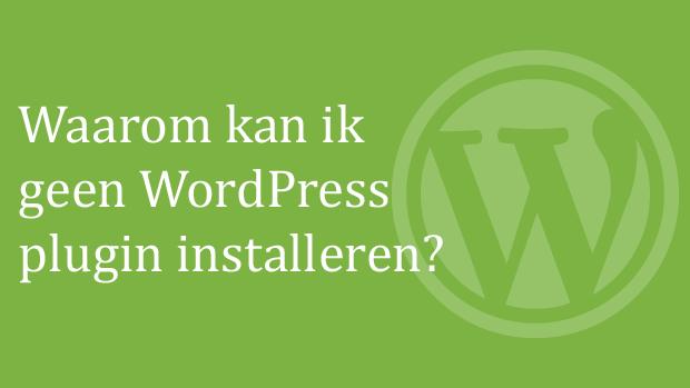 Waarom kan ik geen WordPress plugin installeren