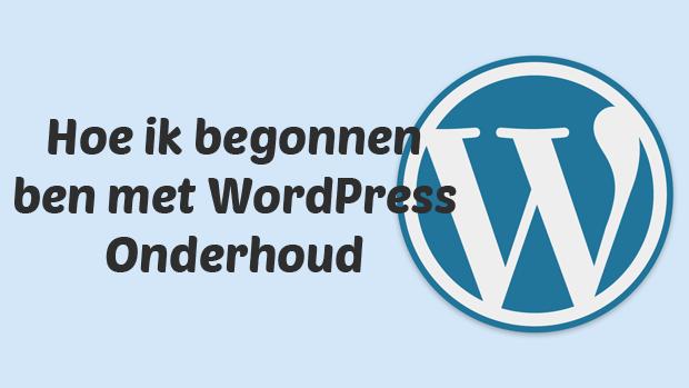 Hoe ik begonnen ben met WordPress onderhoud
