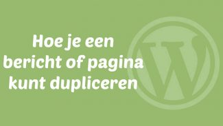 WordPress bericht of pagina dupliceren