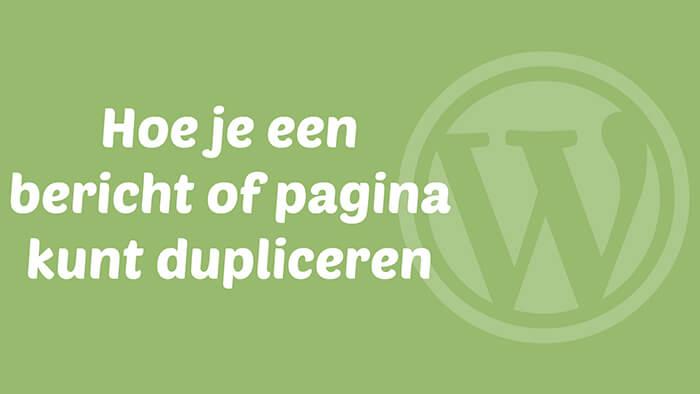Hoe je een bericht of pagina kunt dupliceren in wordpress webtalis - Hoe je je desktop kunt verfraaien ...