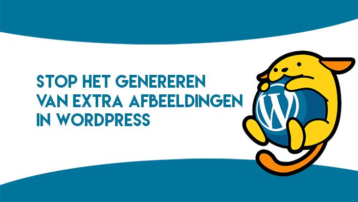 Hoe stop je het genereren van extra afbeeldingen in WordPress?