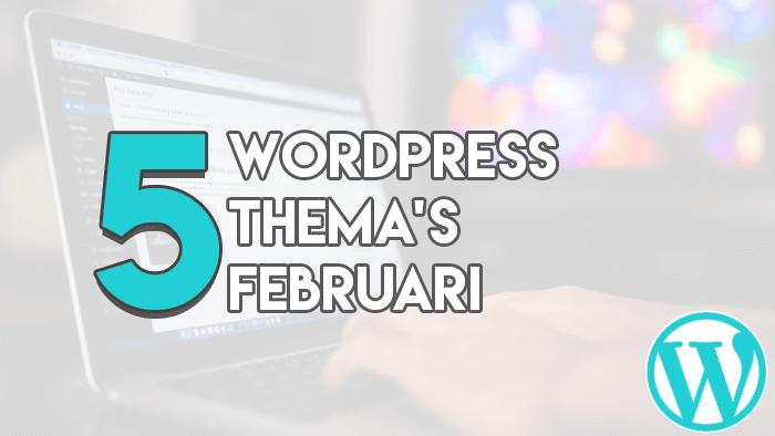 Top 5 Premium Thema's Februari