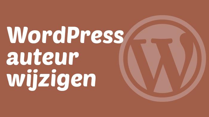 WordPress auteur wijzigen