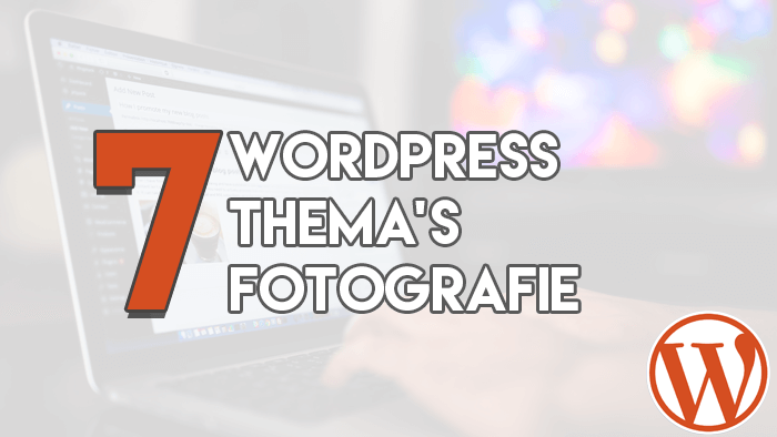 7 WordPress Thema's Fotografie