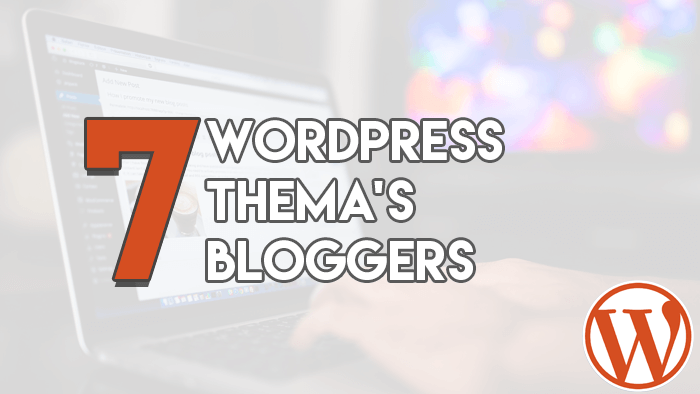 7 WordPress Thema's Bloggers
