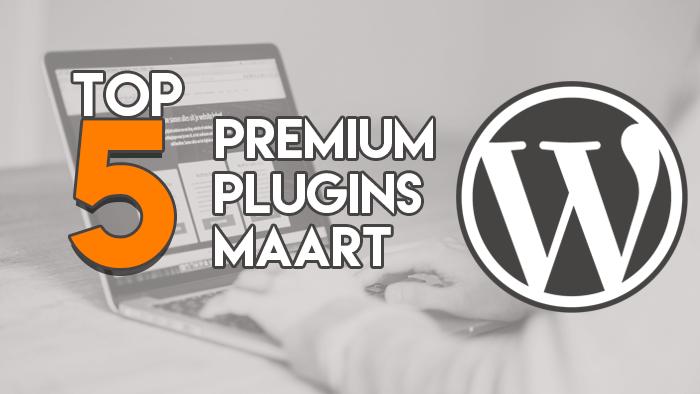 Top 5 Premium Plugins Maart