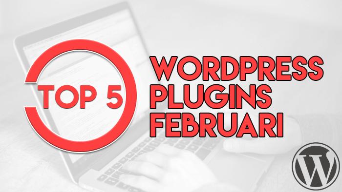Top 5 WordPress plugins februari