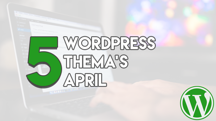 Top 5 Premium Thema's April