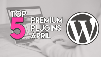 Top 5 Premium Plugins April