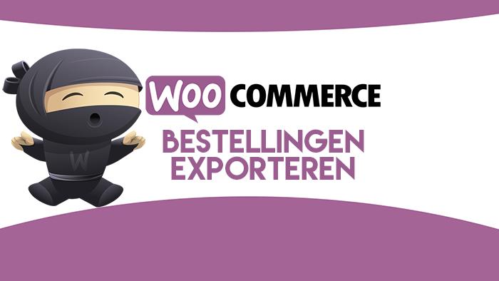 WooCommerce bestellingen exporteren