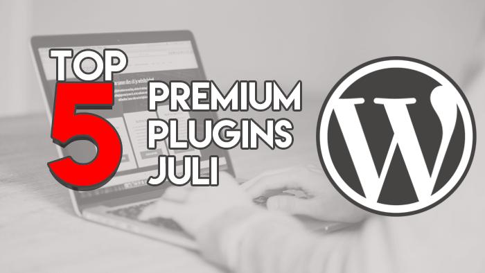 Top 5 Premium Plugins Juli