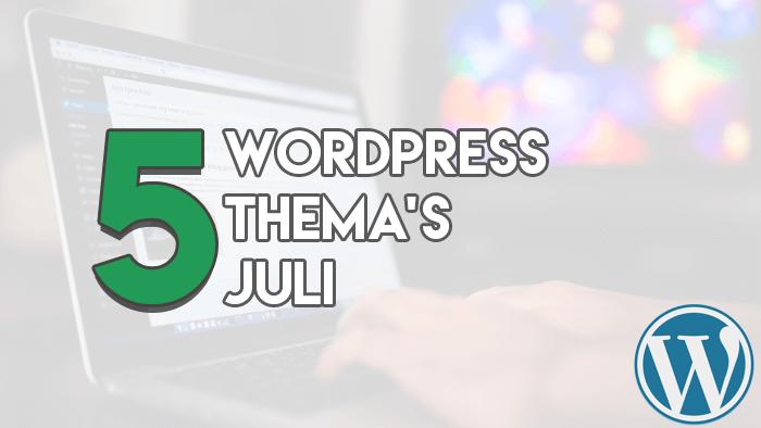 Top 5 Premium WordPress Thema's juli