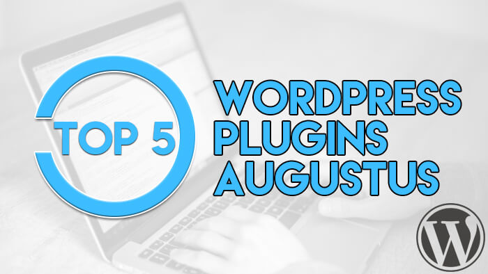 Top 5 WordPress Plugins Augustus
