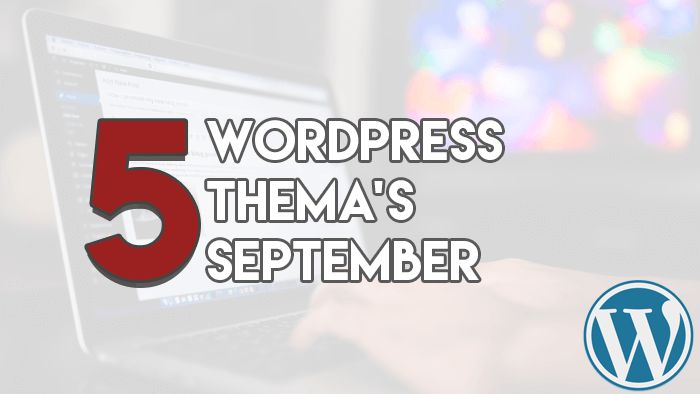 Top 5 premium WordPress thema's van de maand september
