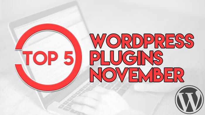 Top 5 WordPress Pugins November