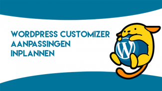 Aanpassingen in de WordPress customizer inplannen