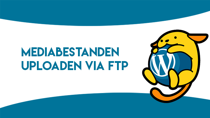 WordPress mediabestanden uploaden via FTP