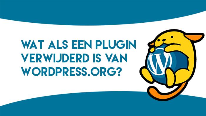 Wat als een plugin verwijderd is van WordPress.org?