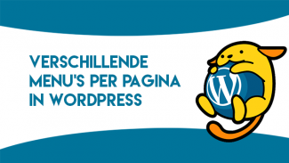 Verschillende menu's per pagina in WordPress