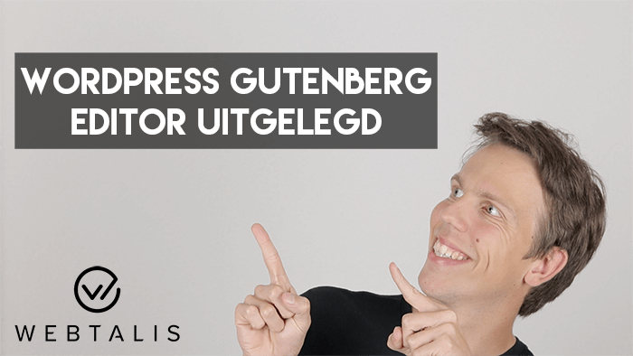 WordPress Gutenberg editor uitgelegd
