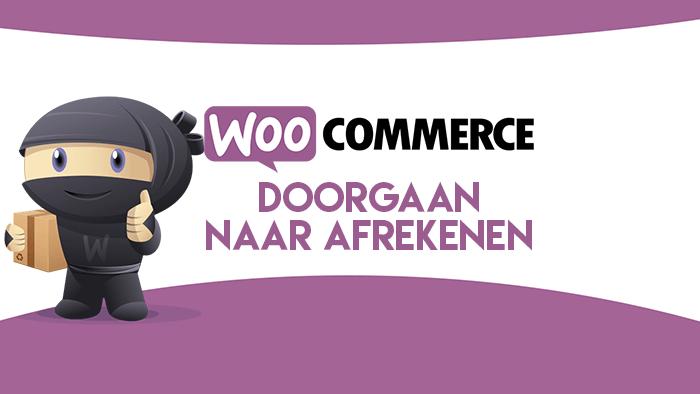 Direct doorgaan naar afrekenen in WooCommerce
