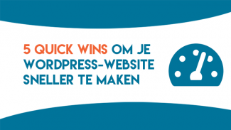 5 quick wins om je WordPress-website sneller te maken