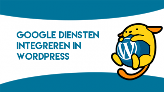 Google diensten integreren in WordPress