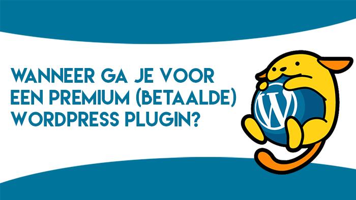 Wanneer ga je voor een premium WordPress plugin?