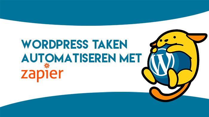 WordPress taken automatiseren met Zapier