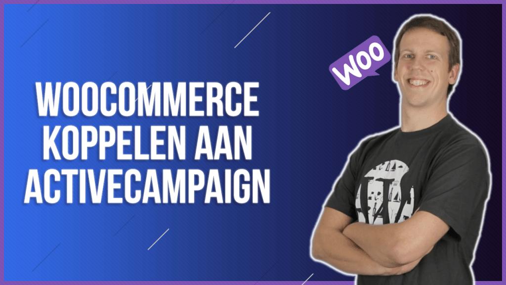 WooCommerce koppelen aan ActiveCampaign