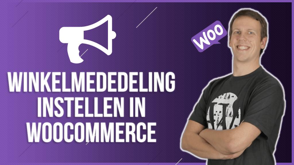 Winkelmededeling instellen in WooCommerce
