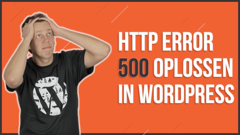 HTTP error 500 oplossen in WordPress